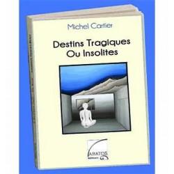 Destins tragiques ou insolites