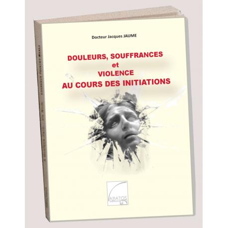 Douleurs, Souffrances et Violence au cours des Initiations