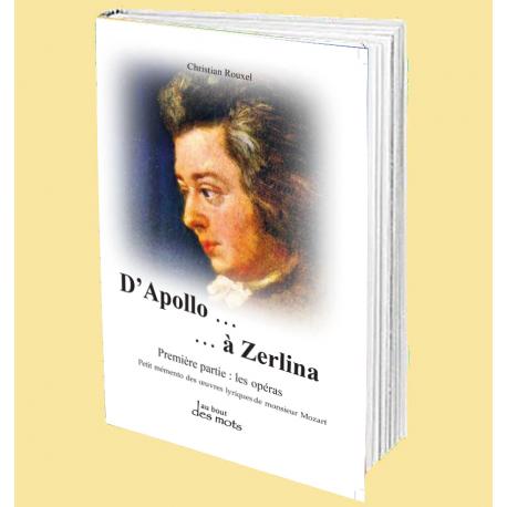 D'Apollo à Zerlina Petit mémento des oeuvres lyriques de M. Mozart
